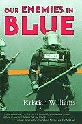 Our Enemies In Blue Police & Power In America
