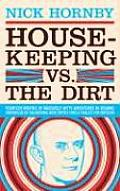 Housekeeping Vs the Dirt Fourteen Months of Massively Witty Adventures in Reading Chronicled by the National Book Critics Circle Finalist for C