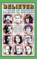 Believer Book of Writers Talking to Writers