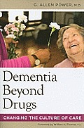Dementia Beyond Drugs Changing the Culture of Care