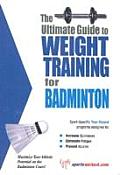 The Ultimate Guide to Weight Training for Badminton
