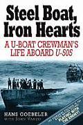 Steel Boats Iron Hearts The U Boat Crewmans Life Aboard U 505