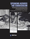 Speaking Across the Curriculum: Practical Ideas for Incorporating Listening and Speaking Into the Classroom