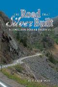 Road That Silver Built Million Dollar H