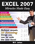 Excel 2007 Miracles Made Easy