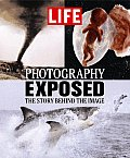 Life Photography Exposed The Story Behind the Image