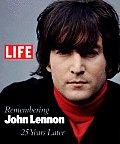 Life Remembering John Lennon 25 Years Later
