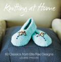 Knitting at Home 60 Classics from Ella Rae Designs