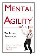 Mental Agility: The Path to Persuasion