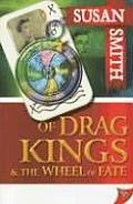 Of Drag Kings & The Wheel Of Fate