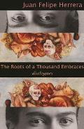 The Roots of a Thousand Embraces: Dialogues