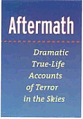 Aftermath Dramatic True Life Accounts Of