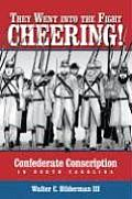 They Went Into the Fight Cheering Confederate Conscription in North Carolina