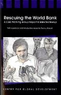 Rescuing the World Bank: A CGD Working Group Report and Selected Essays