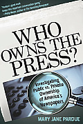 Who Owns the Press Investigating Public vs Private Ownership of Americas Newspapers