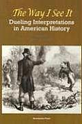 The Way I See It: Dueling Interpretations of American History