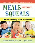 Meals Without Squeals Child Care Feeding Guide & Cookbook