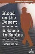 Blood on the Desert / A House in Naples