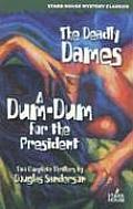 The Deadly Dames / A Dum-Dum for the President