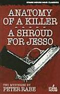 Anatomy Of A Killer & A Shroud For Jesso