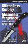 Kill the Boss Good By Mission for Vengeance