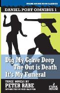 Dig My Grave Deep / The Out is Death / It's My Funeral