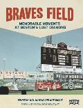 Braves Field: Memorable Moments at Boston's Lost Diamond
