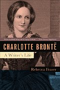 Charlotte Bronte A Writers Life