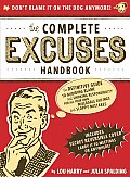 Complete Excuses Handbook The Definitive Guide to Avoiding Blame & Shirking Responsibility for All Your Own Miserable Failings & Sloppy Mist