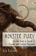 Monster Diary: On the Road in Search of Strange and Sinister Creatures