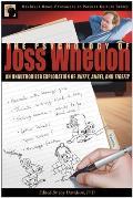 Psychology of Joss Whedon An Unauthorized Exploration of Buffy Angel & Firefly