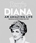 Diana an Amazing Life The People Cover Stories 1981 1997