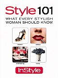 In Style 101 What Every Stylish Woman Should Know