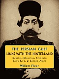The Persian Gulf: Links with the Hinterland