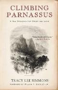 Climbing Parnassus A New Apologia for Greek & Latin