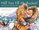 Will You Fill My Bucket Daily Acts of Love Around the World