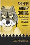 Sheep in Wolves' Clothing: When the Actions of a Christian Turn Criminal
