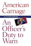American Carnage: An Officer's Duty to Warn
