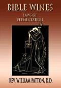 Bible Wines: On Laws Of Fermentation And The Wines Of The Ancients