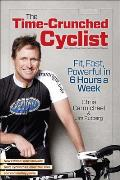 Time Crunched Cyclist 2nd Ed Fit Fast & Powerful in 6 Hours a Week