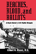 Beaches Blood & Ballots A Black Doctors Civil Rights Struggle