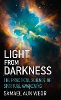 Light from Darkness Spiritual Awakening Through Energy Consciousness & Matter