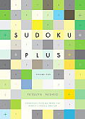 Sudoku Plus, Volume Five: Handmade Puzzles from the World's Puzzle Master