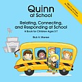 Quinn at School: Relating, Connecting, and Responding at School [With CDROM and Poster]