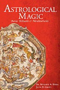 Astrological Magic: Basic Rituals & Meditations