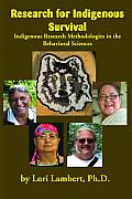 Research For Indigenous Survival Indigenous Research Methodologies In The Behavioral Sciences