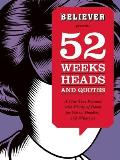 Believer Presents 52 Weeks, Heads, and Quotes: A One-Year Planner with Plenty of Room for Notes, Doodles, and Whatever