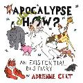 Apocalypse How An Existential Bestiary