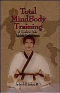 Total Mindbody Training: A Guide to Peak Athletic Performance