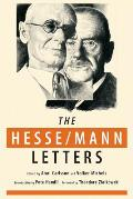 The Hesse-Mann Letters: The Correspondence of Hermann Hesse and Thomas Mann 1910-1955